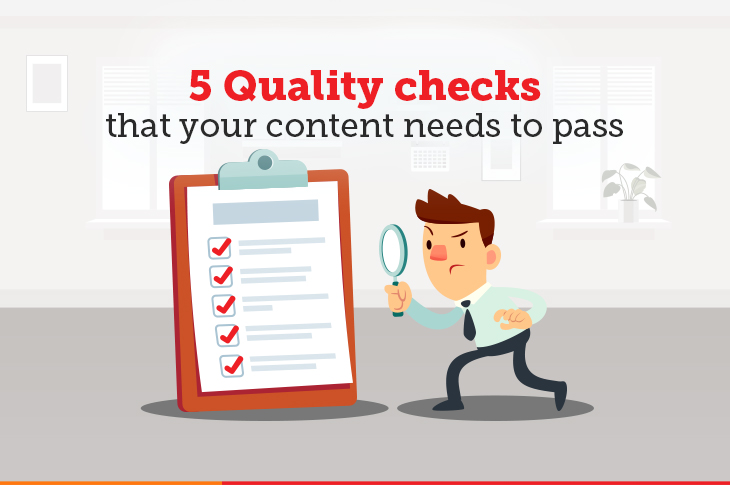 5 Quality Checks that you content needs to pass