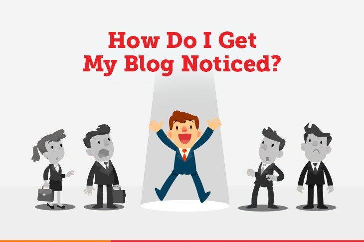Blogging Skills 101 : How to get your blog noticed.