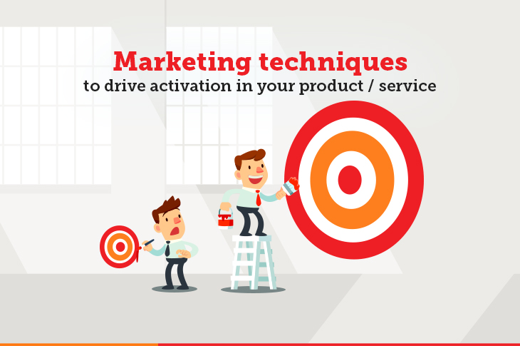 Marketing techniques to drive activation