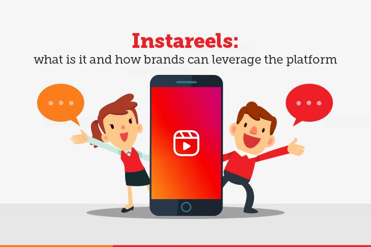 Instareels : How brands can leverage the platform - Instagram Content Marketing