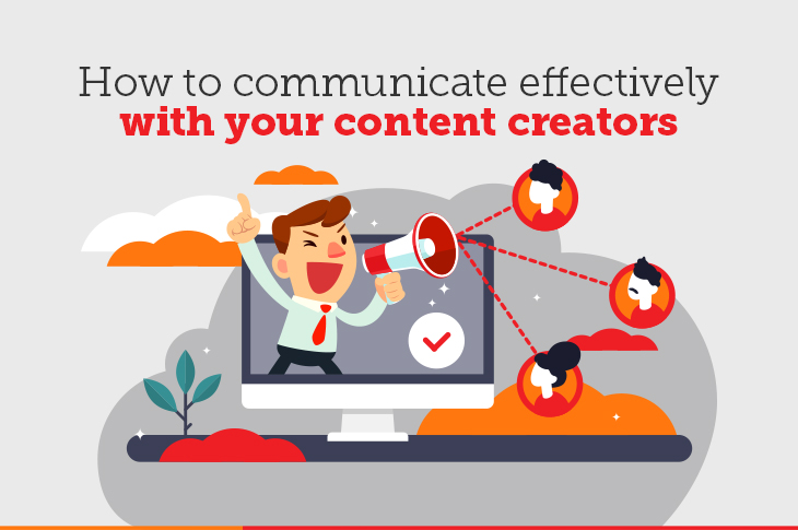 How to communicate effectively with your content creators