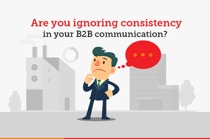 Consistency is crucial for your B2B brand