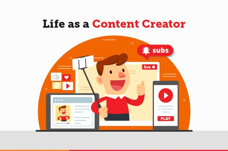 Content creator's life