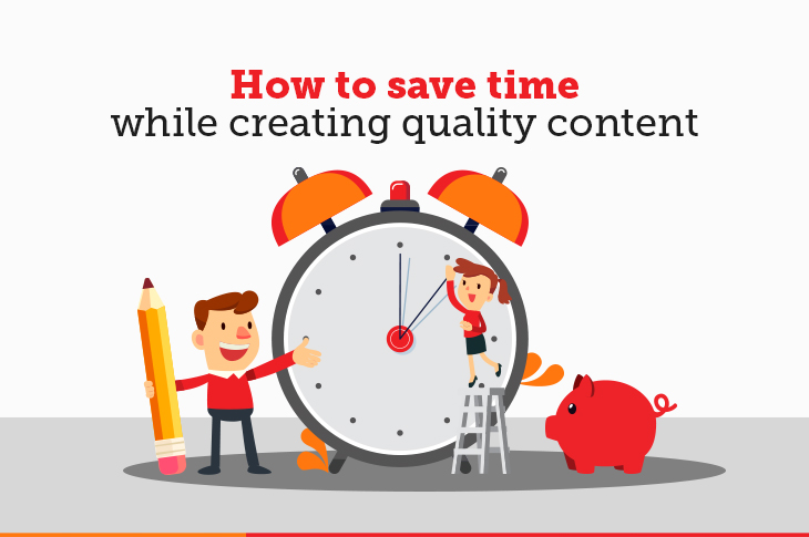 save time while creating content